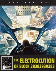 The Electrocution Of Block 38383939383 ebook by Jack Kerouac