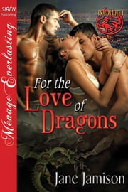 For the Love of Dragons ebook by Jane Jamison