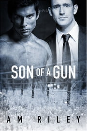 Son of a Gun ebook by A.M. Riley