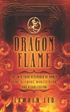 Dragonflame ebook by Lawren Leo