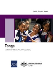 Tonga - Economic Update and Outlook 2012 ebook by Asian Development Bank