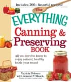 The Everything Canning and Preserving Book - All you need to know to enjoy natural, healthy foods year round ebook by Patricia Telesco, Jeanne P Maack