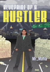 Blueprint of a Hustler ebook by Mr. Mafia