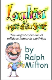 Laughter - A Gift of the Spirit ebook by Ralph Milton