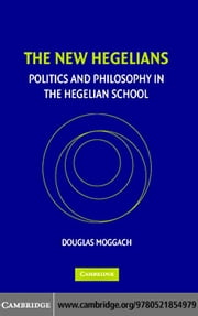 The New Hegelians ebook by Moggach, Douglas
