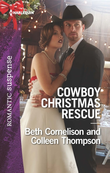 Cowboy Christmas Rescue - Rescuing the Witness\Rescuing the Bride ebook by Beth Cornelison,Colleen Thompson