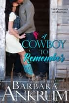 A Cowboy to Remember ebook by Barbara Ankrum