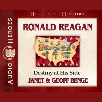 Ronald Reagan - Destiny at His Side audiobook by Janet Benge,Geoff Benge