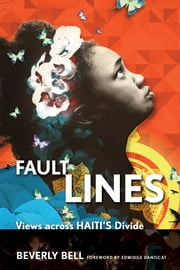 Fault Lines - Views across Haiti's Divide ebook by Beverly Bell,Edwidge Danticat
