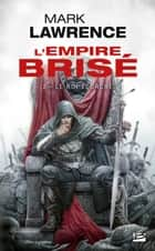 Le Roi écorché - L'Empire Brisé, T2 eBook by Mark Lawrence, Claire Kreutzberger