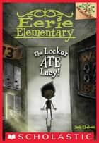 The Locker Ate Lucy!: A Branches Book (Eerie Elementary #2) ebook by Jack Chabert, Sam Ricks