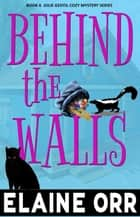 Behind the Walls ebook by