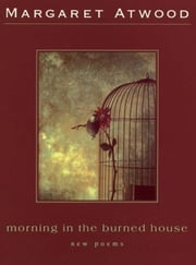 Morning in the Burned House ebook by Margaret Atwood