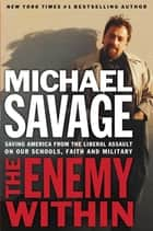 The Enemy Within ebook by Michael Savage