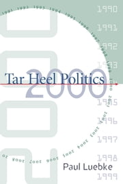Tar Heel Politics 2000 ebook by Paul Luebke
