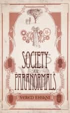 Society for Paranormals: Cases 1 - 3 Boxset ebook door Vered Ehsani
