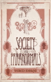 Society for Paranormals: Cases 1 - 4 Boxset ebook by Vered Ehsani