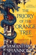 The Priory of the Orange Tree - THE NUMBER ONE BESTSELLER eBook by Samantha Shannon