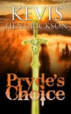 Pryde's Choice ebook by Kevis Hendrickson