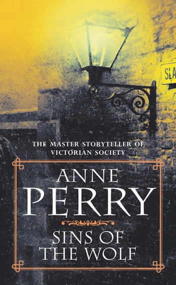 Sins of the Wolf (William Monk Mystery, Book 5) - A deadly killer stalks a Victorian family in this gripping mystery ebook by Anne Perry