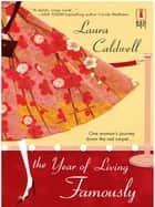 The Year Of Living Famously (Mills & Boon Silhouette) ebook by Laura Caldwell