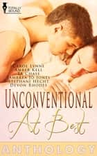 Unconventional at Best ebook by Devon Rhodes, Jambrea Jones, T.A. Chase,...