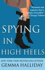 Spying in High Heels ebook by Gemma Halliday