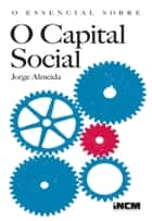O Essencial Sobre O Capital Social eBook by JORGE ALMEIDA