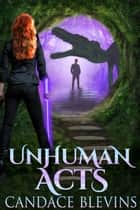 Unhuman Acts ebook by Candace Blevins