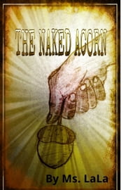 The Naked Acorn ebook by Ms. LaLa