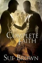 Complete Faith ebook by Sue Brown