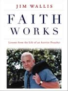 Faith Works ebook by Jim Wallis