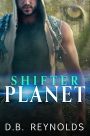 Shifter Planet ebook by D.B. Reynolds