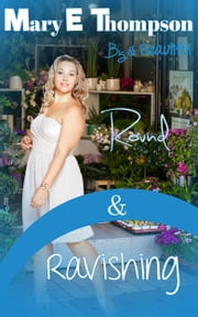 Round & Ravishing ebook by Mary E Thompson
