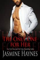 The Only One for Her ebook by Jasmine Haynes, Jennifer Skully