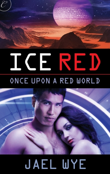 Ice Red ebook by Jael Wye