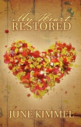 My Heart Restored ebook by June Kimmel