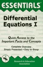 Differential Equations I Essentials ebook by The Editors of REA