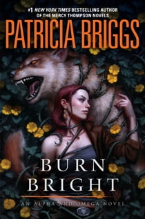 Burn Bright ebook by Patricia Briggs