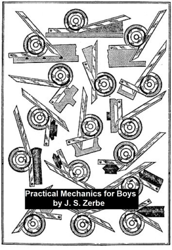 Practical Mechanics for Boys ebook by J. S. Zerbe