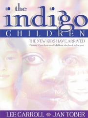 The Indigo Children ebook by Lee Carroll