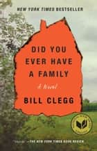 Did You Ever Have a Family ebook by