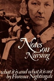 Notes On Nursing ebook by Florence Nightingale