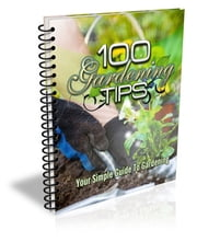 100 Gardening Tips ebook by Sven Hyltén-Cavallius