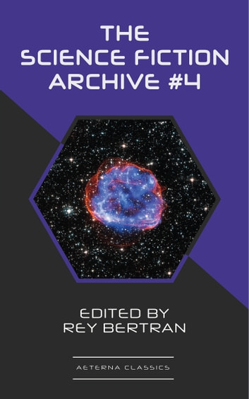 The Science Fiction Archive #4 ekitaplar by Fritz Leiber,Robert Sheckley,H. B. Fyfe,Jerome Bixby,Alan Nourse,Evelyn E. Smith,Rey Bertran