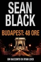Budapest: 48 ore eBook by Sean Black