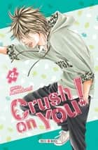 Crush on You ! T04 ebook by Chihiro Kawakami