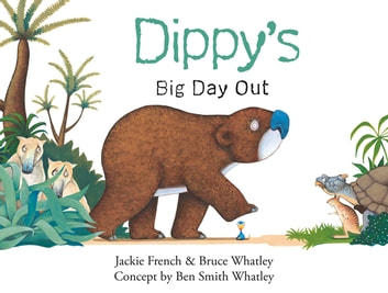 Dippy's Big Day Out (Dippy the Diprotodon, #1) ebook by Jackie French,Bruce Whatley