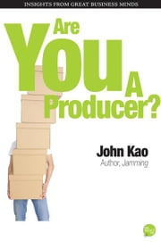 Are You a Producer? ebook by John Kao