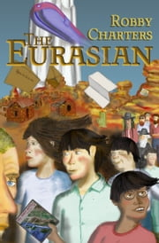 The Eurasian ebook by Robby Charters